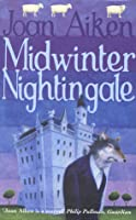 Midwinter Nightingale (The Wolves of Willoughby Chase, #10)