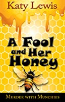 A Fool And Her Honey