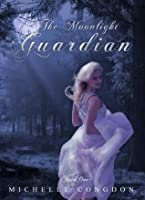 The Moonlight Guardian (The Moonlight Series, #1)