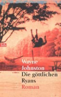 wayne johnston the divine ryans Wayne johnston was born and raised in the st john's area of newfoundland  his nationally bestselling novels include the divine ryans,.
