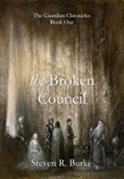 The Broken Council (The Guardian Chronicles, #1)