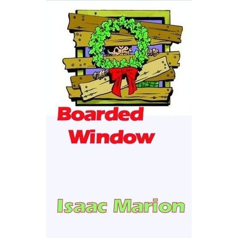 Boarded window by isaac marion reviews discussion for Window quotes goodreads