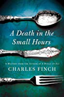 A Death in the Small Hours (Charles Lenox Mysteries, #6)