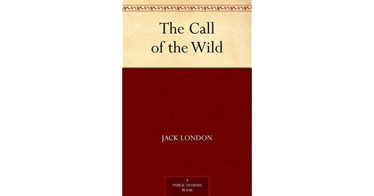 call of the wild book review essay Be civilizedor be wild we're guessing, since you picked up a book called the  call of the wild, that you already know which side is more seductive for our.