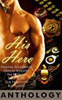 His Hero Anthology