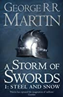 A Storm of Swords: Steel and Snow (A Song of Ice and Fire, #3, Part 1 of 2)