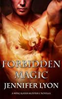 Forbidden Magic (Wing Slayer Hunters #4.5)