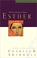 Esther, A Woman Of Strength & Dignity (Great Lives From God's Word, Volume 2)