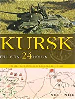 Kursk: The Vital 24 Hours