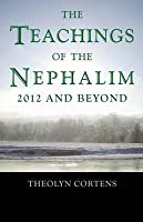 The Teachings of the Nephalim: 2012 and Beyond
