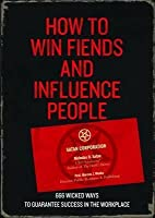 How to Win Fiends and Influence People: 666 Wicked Ways to Guarantee Success in the Workplace. Nicholas D. Satan, as Transcribed by Professor M.J. Weeks [I.E. Written by Marcus Weeks]