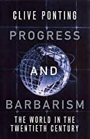 Progress and Barbarism: World in the Twentieth Century
