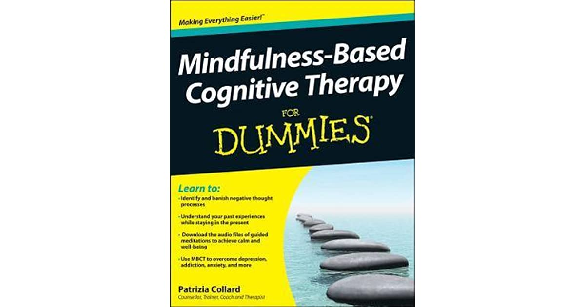 mindfulness based cognitive therapy Please visit the mindfulness-based cognitive therapy page on the university of oxford graduate admissions website for details of course fees and costs apply for this course applications for 2020 entry will open in 2019.