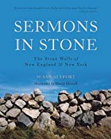 Sermons in Stone: The Stone Walls of New England and New York