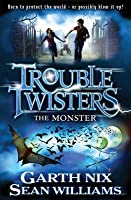 Troubletwisters Book 2, . the Monster