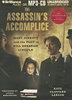 The Assassin's Accomplice: Mary Surratt and the Plot to Kill Abraham Lincoln