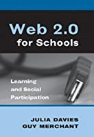 Web 2.0 for Schools: Learning and Social Participation
