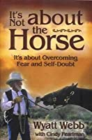It's Not About the Horse-It's About Overcoming Fear and Self-Doubt