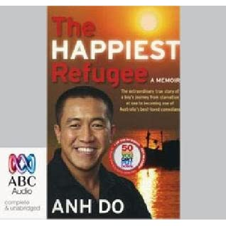 """the happiest refugee by anh do 2 essay The happiest refugee is about anh do and his family's journey fromshow more content """"boat people"""" is a term that used by australians to refer to refugees, illegal immigrants and asylum seekers from vietnam during the vietnam war in 1962."""