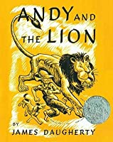 Andy and the Lion: A Tale of Kindness Remembered, or the Power of Gratitude