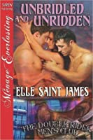 Unbridled and Unridden (The Double Rider Men's Club, #4)