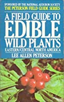 Field Guide to Edible Wild Plants: Eastern and Central North America