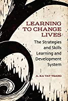Learning to Change Lives: The Strategies and Skills Learning and Development System