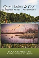 Quail Lakes & Coal: Energy for Wildlife ... and the World