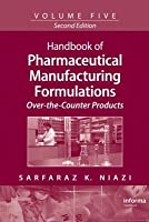 Handbook of Pharmaceutical Manufacturing Formulations: Over-The-Counter Products
