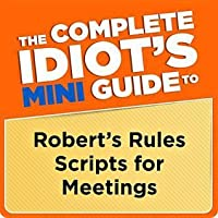 The Complete Idiot's Mini Guide to Robert's Rules Scripts for Meetings
