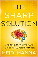 The Sharp Solution: A Brain-Based Approach for Optimal Performance