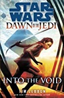 Into the Void: Star Wars Legends (Dawn of the Jedi)
