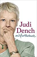 And Furthermore. Judi Dench