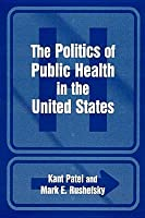 The Politics of the Public Health in the United States