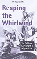 Reaping the Whirlwind: Afghanistan, Al Qa'ida and the Holy War