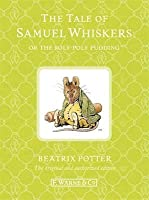 The Tale of Samuel Whiskers Or the Roly Poly Pudding
