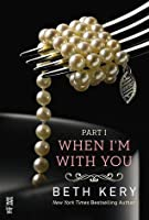 When I'm with You: When We Touch (Because You Are Mine, #2.1)