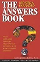The Answers Book: The 20 Most Asked Questions about Creation, Evolution & the Book of Genesis Answered!
