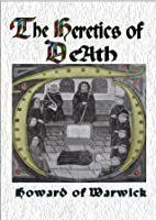 The Heretics of De'Ath (The Chronicles of Brother Hermitage)