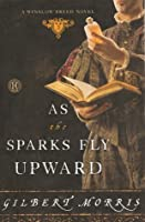 As the Sparks Fly Upward (Winslow Breed #3)