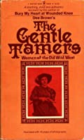 The Gentle Tamers: Women of the Old Wild West (Women of the West)