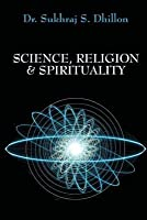 Science, Religion & Spirituality
