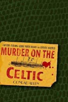 Murder on the Celtic: A Mystery