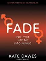 Fade: Into You, Into Me, Into Always