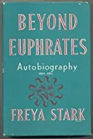 Beyond Euphrates: Autobiography 1928-33 (Century Travellers)