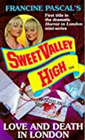 Love and Death in London (Sweet Valley High, #104)
