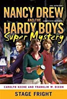 Stage Fright (Nancy Drew and the Hardy Boys Super Mystery #6)