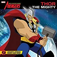 Thor the Mighty (The Avengers: Earth's Mightiest Heroes!)