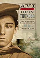 Iron Thunder: The Battle Between the Monitor & the Merrimac