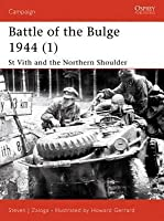 Battle of the Bulge 1944 (1): St Vith and the Northern Shoulder